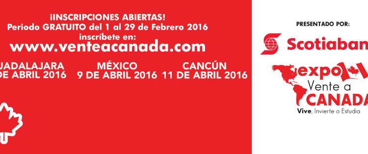 Se realizará por segunda ocasión la Expo Vente a Canadá en 3 ciudades de México Abril 2016.